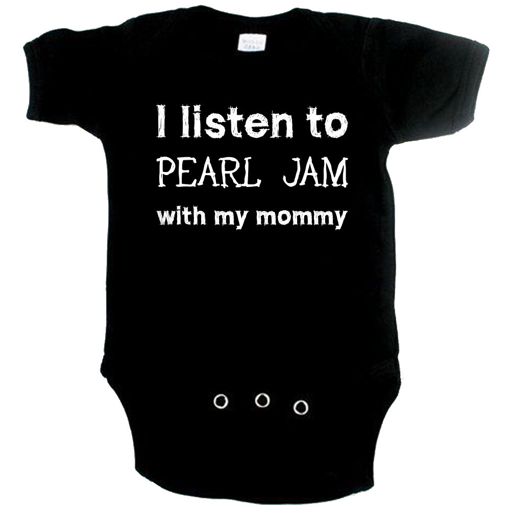 Rock Baby Strampler I listen to Pearl Jam with my Mommy
